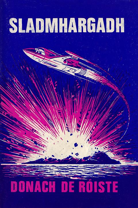 Sladmhargadh by Donach de Róiste and illustrated by Karl Uhlemann (Íomhá: Foilseacháin Náisiúnta Teoranta, BÁC, 1968 / Hitone, Vintage Irish Book Covers)