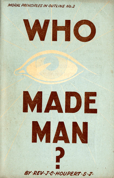 CatholicTruth-WhoMadeMan-1952-480
