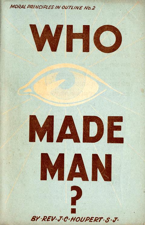 CatholicTruth-WhoMadeMan-1952-480